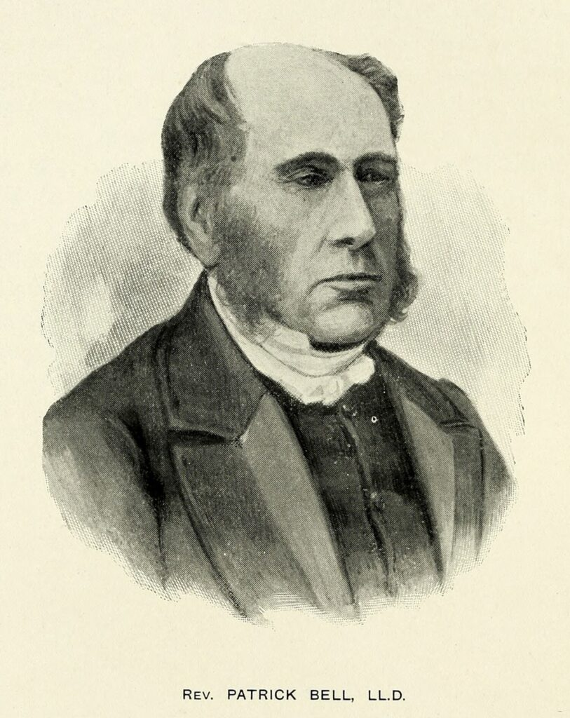 Rev.  Patrick Bell(1799-1869)Church of Scotland minister and inventor of the reaping machine.